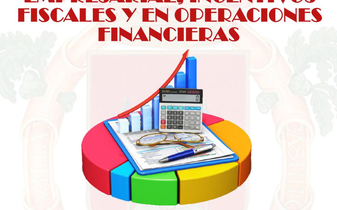 Incentivos fiscales, de promoción y ayuda en operaciones financieras 1